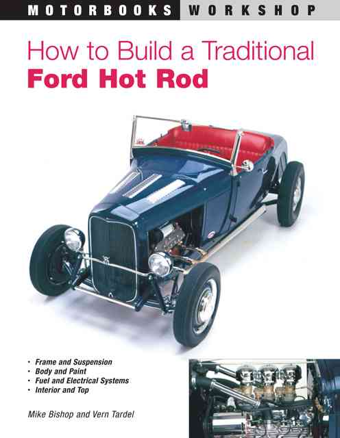 How to Build a Traditional Ford Hot Rod By Bishop, Mike/ Tardel, Vern/ Amos, Steve (ILT)