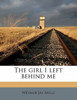 Nabu Press The Girl I Left Behind Me by Mills, Weymer Jay [Paperback] at Sears.com